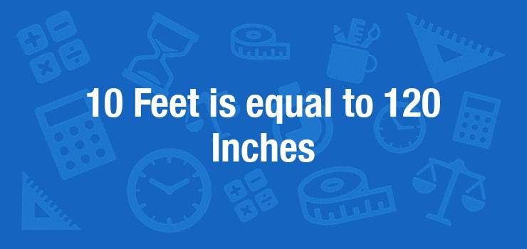 10 feet in inches